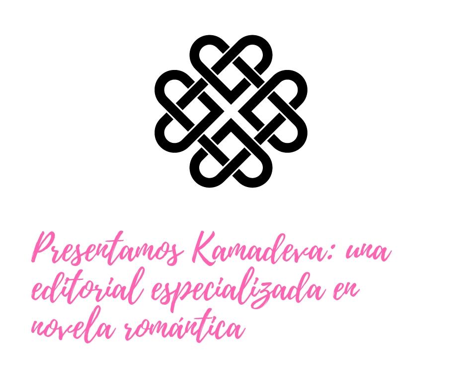 Nace Kamadeva, tu editorial de literatura romántica