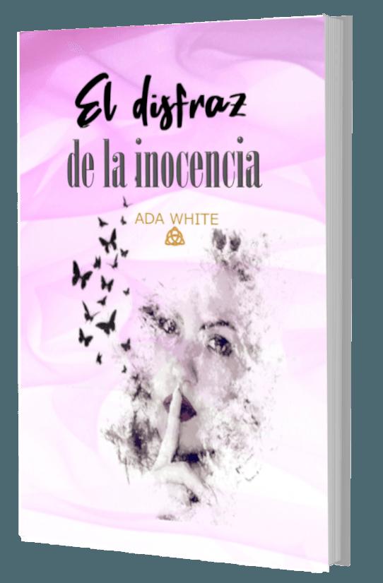 El disfraz de la inocencia – Booktrailer – Ada White