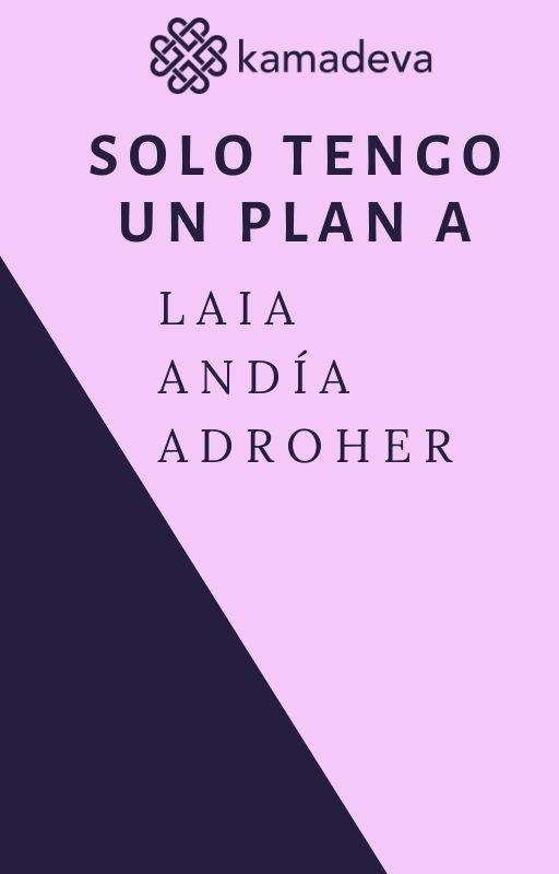 Solo tengo un plan A