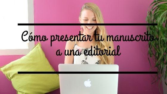 Como presentar tu manuscrito a  una editorial