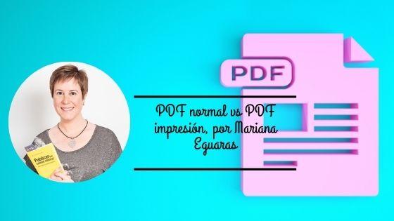 PDF normal vs PDF impresión, por Mariana Eguaras